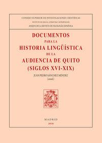 DOCUMENTOS PARA LA HISTORIA LINGUISTICA DE LA AUDIENCIA DE QUITO (SIGLOS XVI-XIX)