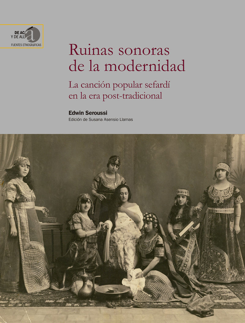 RUINAS SONORAS DE LA MODERNIDAD - LA CANCION POPULAR SEFARDI EN LA ERA POST-TRADICIONAL