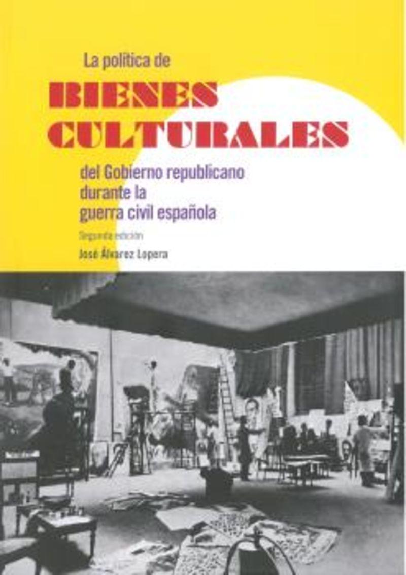 POLITICA DE BIENES CULTURALES DEL GOBIERNO REPUBLICANO DURANTE LA GUERRA CIVIL ESPAÑOLA, LA