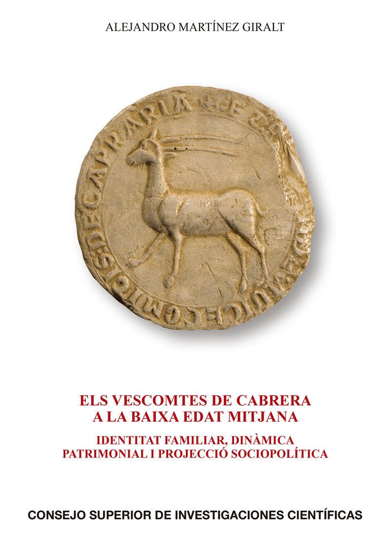 VESCOMTES DE CABRERA A LA BAIXA EDAT MITJANA, ELS - IDENTITAT FAMILIAR, DINAMICA PATRIMONIAL I PROJECCIO SOCIOPOLITICA