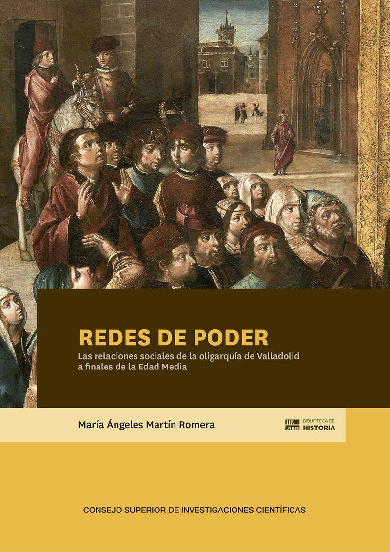 REDES DE PODER - LAS RELACIONES DE LA OLIGARQUIA DE VALLADOLID A FINALES DE LA EDAD MEDIA