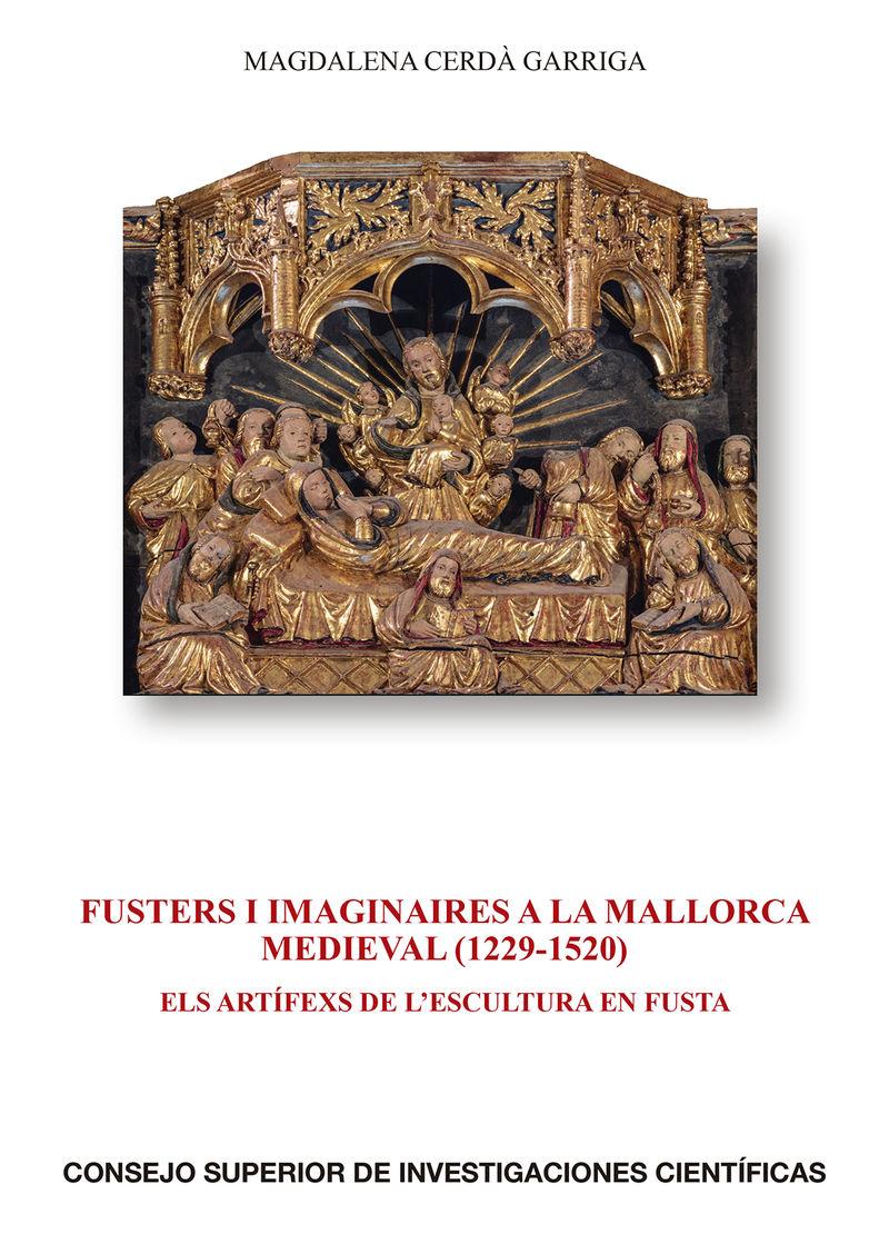 FUSTERS I IMAGINAIRES A LA MALLORCA MEDIEVAL (1229-1520) - ELS ARTIFEXS DE L'ESCULTURA EN FUSTA