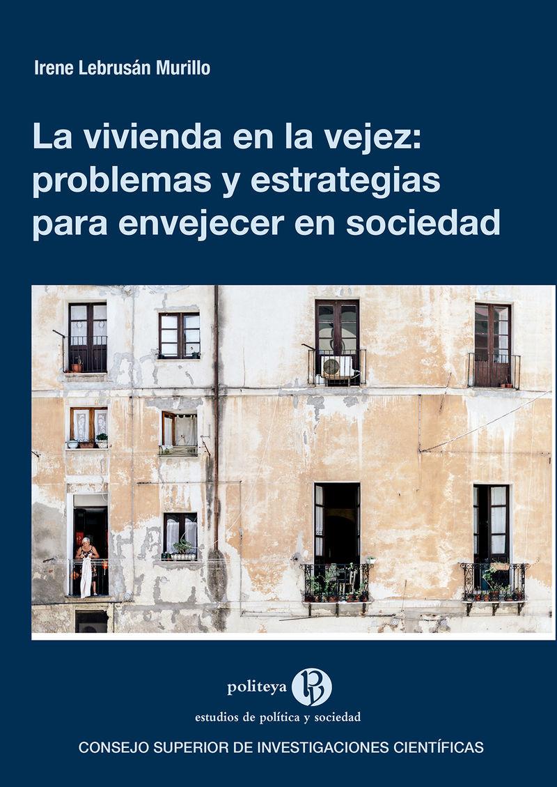 VIVIENDA EN LA VEJEZ, LA - PROBLEMAS Y ESTRATEGIAS PARA ENVEJECER EN SOCIEDAD