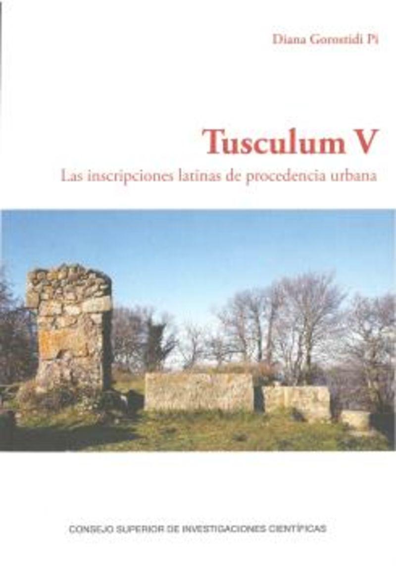 TUSCULUM V - LAS INSCRIPCIONES LATINAS DE PROCEDENCIA URBANA