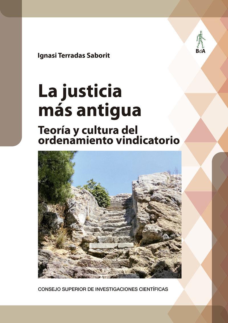 JUSTICIA MAS ANTIGUA, LA - TEORIA Y CULTURA DEL ORDENAMIENTO VINDICATORIO
