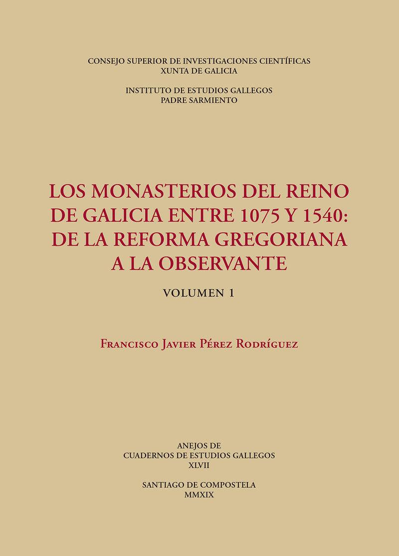 MONASTERIOS DEL REINO DE GALICIA ENTRE 1075 Y 1540, LOS - DE LA REFORMA GREGORIANA A LA OBSERVANTE (VOLS. 1 Y 2)