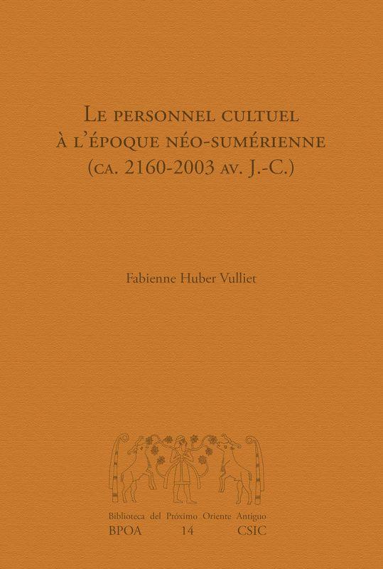 Personnel Cultuel A L'epoque Neo-Sumerienne, Le (ca. 2160-2003 Av. J. -C. ) - Fabianne Huber Vulliet