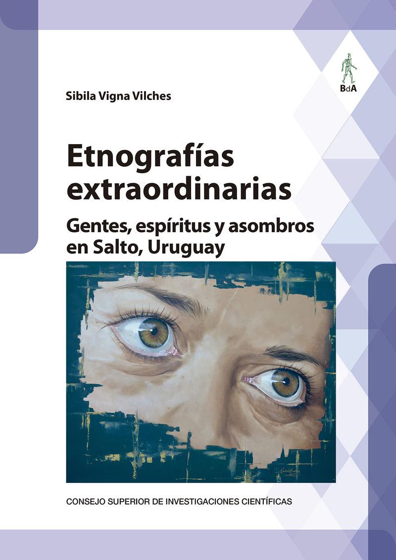 ETNOGRAFIAS EXTRAORDINARIAS - GENTES, ESPIRITUS Y ASOMBROS EN SALTO, URUGUAY