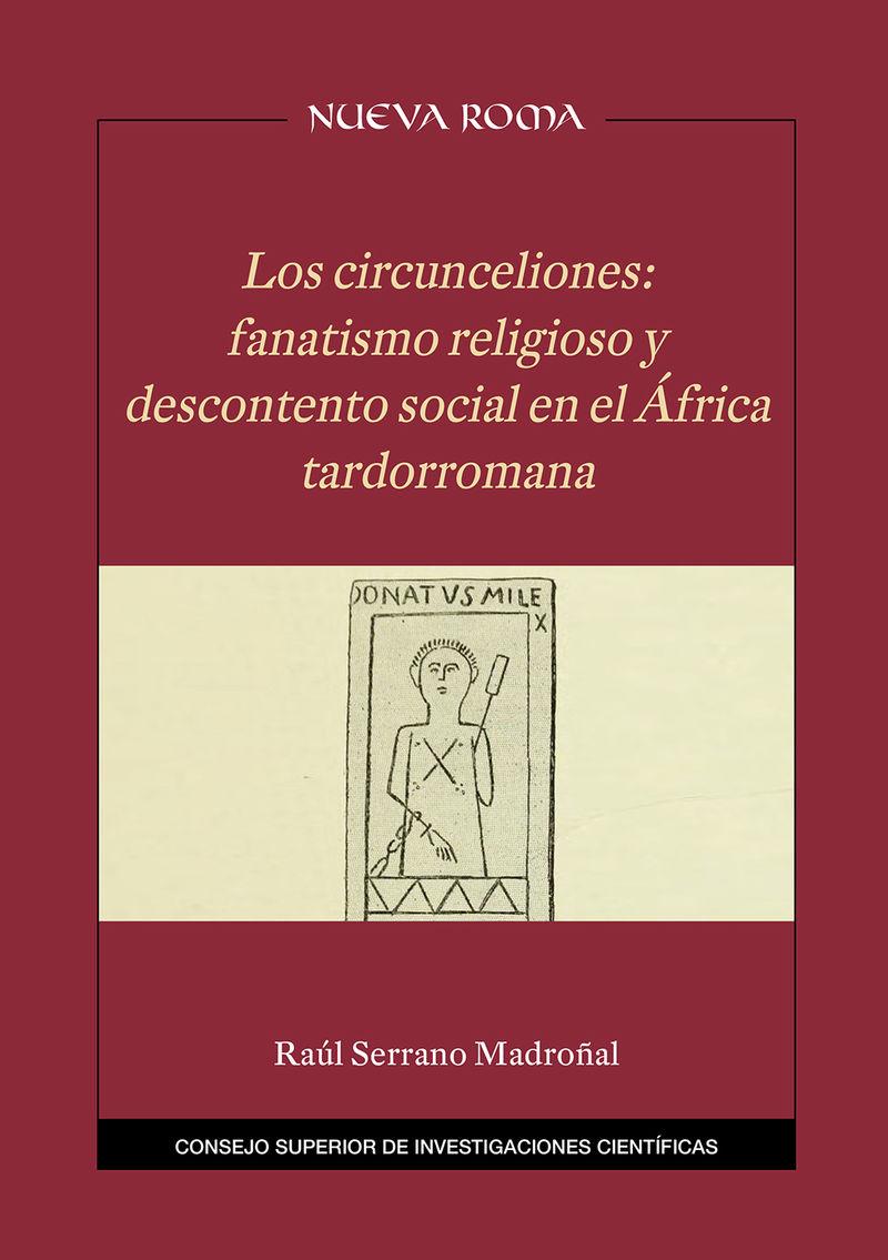 CIRCUNCELIONES, LOS - FANATISMO RELIGIOSO Y DESCONTENTO SOCIAL EN EL AFRICA TARDORROMANA