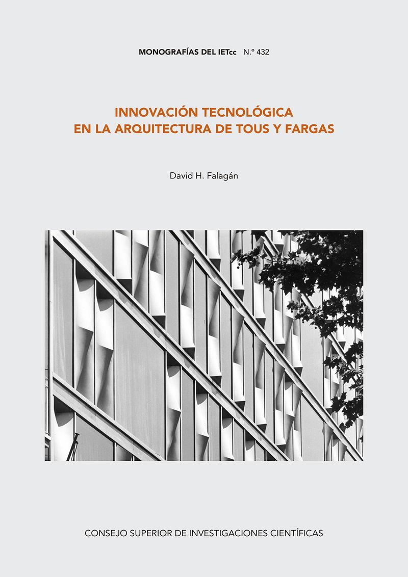 innovacion tecnologica en la arquitectura de tous y fargas - David Hernandez Falagan