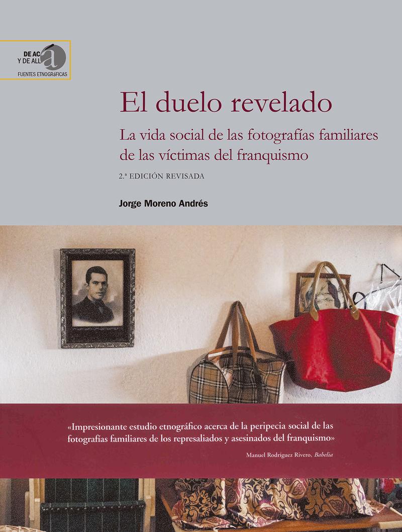 (2 ED) DUELO REVELADO, EL - LA VIDA SOCIAL DE LAS FOTOGRAFIAS FAMILIARES DE LAS VICTIMAS DEL FRANQUISMO