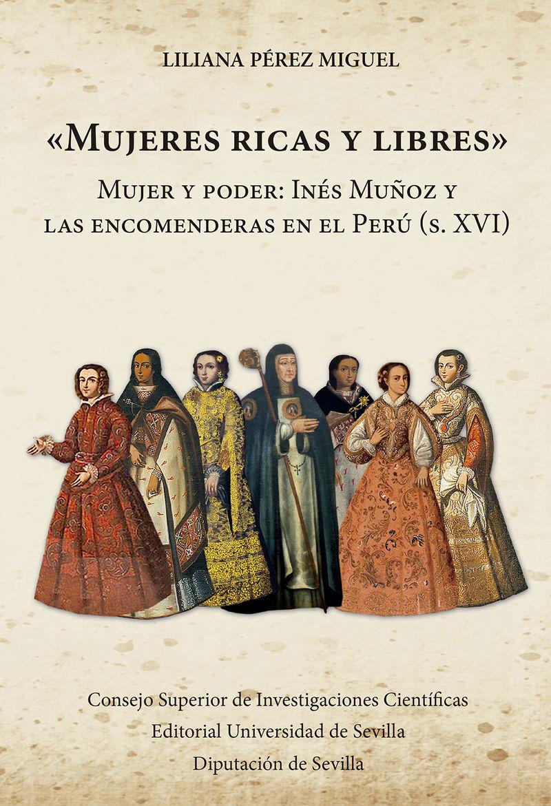 MUJERES RICAS Y LIBRES - MUJER Y PODER : INES MUÑOZ Y LAS ENCOMENDERAS EN EL PERU (S. XVI)