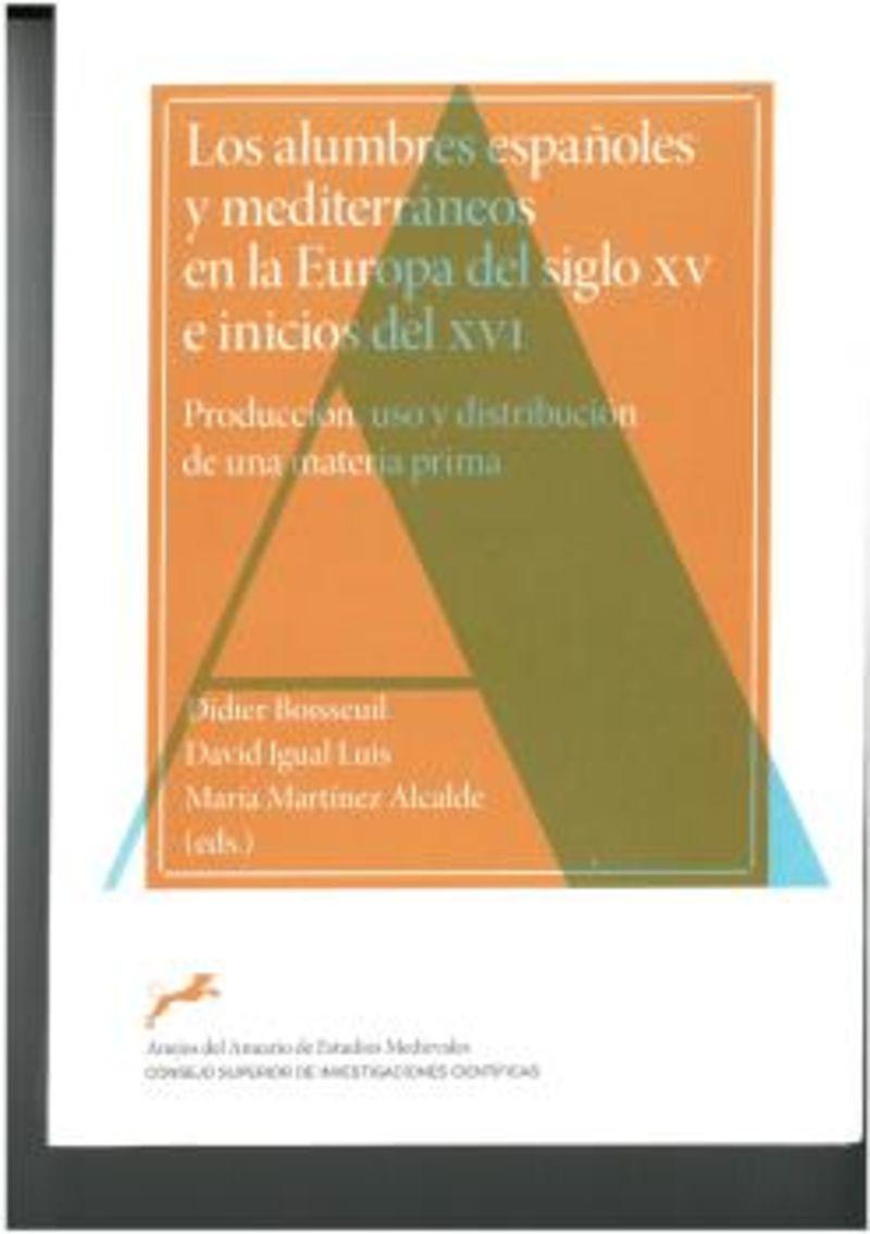 ALUMBRES ESPAÑOLES Y MEDITERRANEOS EN LA EUROPA DEL SIGLO XV E INICIOS DEL XVI, LOS