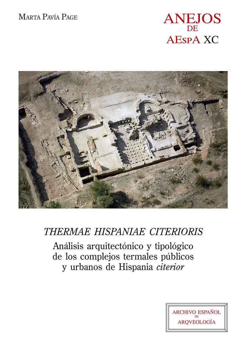 THERMAE HISPANIAE CITERIORIS - ANALISIS ARQUITECTONICO Y TIPOLOGICO DE LOS COMPLEJOS TERMALES PUBLICOS Y URBANOS DE HISPANIA CITERIOR
