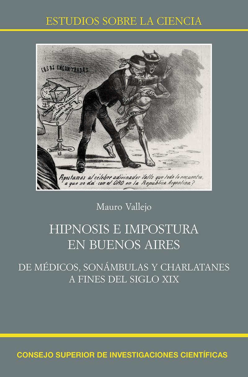 HIPNOSIS E IMPOSTURA EN BUENOS AIRES - DE MEDICOS, SONAMBULAS Y CHARLATANES A FINES DEL SIGLO XIX