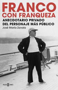 FRANCO CON FRANQUEZA - ANECDOTARIO PRIVADO DEL PERSONAJE MAS PUBLICO