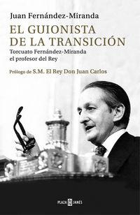 GUIONISTA DE LA TRANSICION, EL - TORCUATO FERNANDEZ-MIRANDA, EL PROFESOR DEL REY