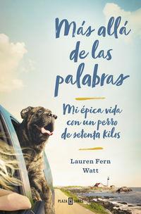 Mas Alla De Las Palabras - Mi Epica Vida Con Un Perro De Setenta Kilos - Lauren Watt