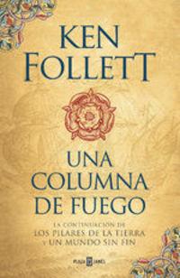 Una Columna De Fuego (saga Los Pilares De La Tierra 3) - Ken Follett