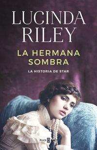 Hermana Sombra, La - La Historia De Star - Las Siete Hermanas Iii - Lucinda Riley