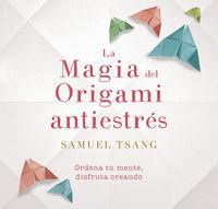 La magia del origami antiestres - Samuel Tsang