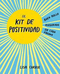 Kit De Positividad, El - Buen Rollo Asegurado En Cada Pagina - Lisa Currie