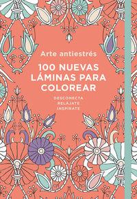 Arte Antiestres - 100 Nuevas Laminas Para Colorear - Aa. Vv.