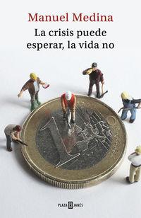 La Vida No, La crisis puede esperar - Manuel Medina