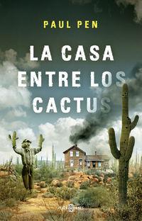 La casa entre los cactus - Paul Pen