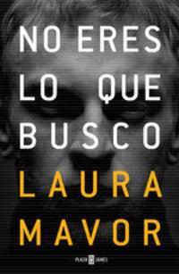 No Eres Lo Que Busco - Laura Mavor