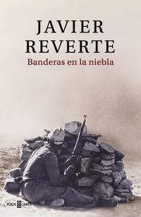 Banderas En La Niebla - Javier Reverte