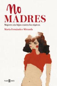 No Madres - María Fernández-Miranda