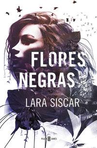 Flores Negras - Lara Siscar