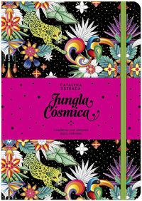 Jungla Cosmica - Cuaderno Con Laminas Para Colorear - Catalina Estrada