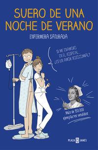Suero De Una Noche De Verano - Enfermera Saturada