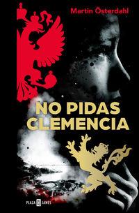 No Pidas Clemencia (max Anger Series 1) - Martin Osterdahl