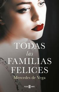 Todas Las Familias Felices - Mercedes De Vega