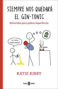 Siempre Nos Quedara El Gin-Tonic - Salvavidas Para Padres Imperfectos - Katie Kirby