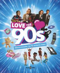Love The 90s - Efectiviwonder, Los 90 Molaron Mazo - Aa. Vv.