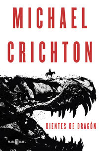 Dientes De Dragon - Michael Crichton