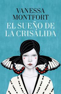 El sueño de la crisalida - Vanessa Montfort