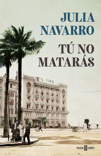 Tu No Mataras - Julia Navarro