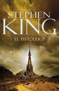 Pistolero, El - La Torre Oscura I - Stephen King