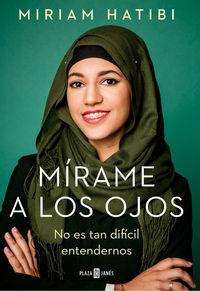 Mirame A Los Ojos - No Es Tan Dificil Entendernos - Miriam Hatibi
