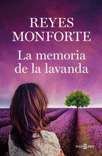 La memoria de la lavanda - Reyes Monforte Garcia