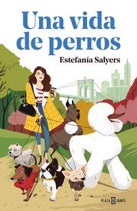 Una vida de perros - Estefania Salyers