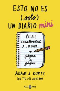 Esto No Es (solo) Un Diario Mini - Echale Creatividad A Tu Vida. .. Pagina A Pagina - Adam J. Kurtz
