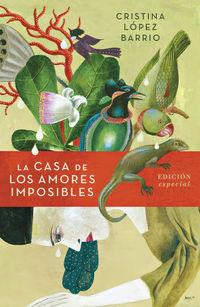 La casa de los amores imposibles - Cristina Lopez Barrio