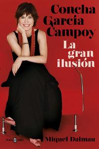 Concha Garcia Campoy, La Gran Ilusion - Miguel Dalmau