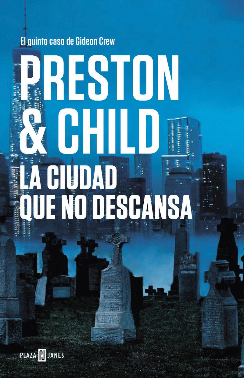 Ciudad Que No Descansa, La (inspector Pendergast 17) - Douglas Preston / Lincoln Child